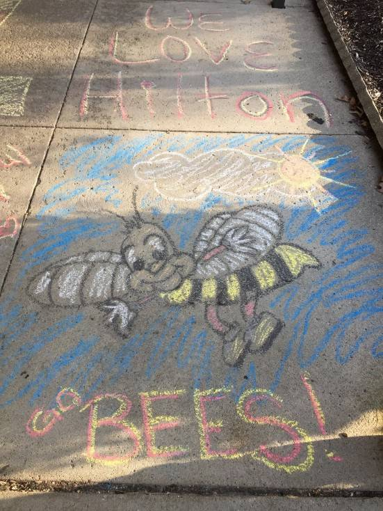 Staff Appreciation-sidewalk chalf designs-W love Hilton, Go Bees!